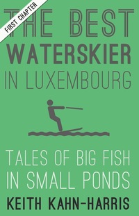 First Chapter Of The Best Water Skier In Luxembourg cover